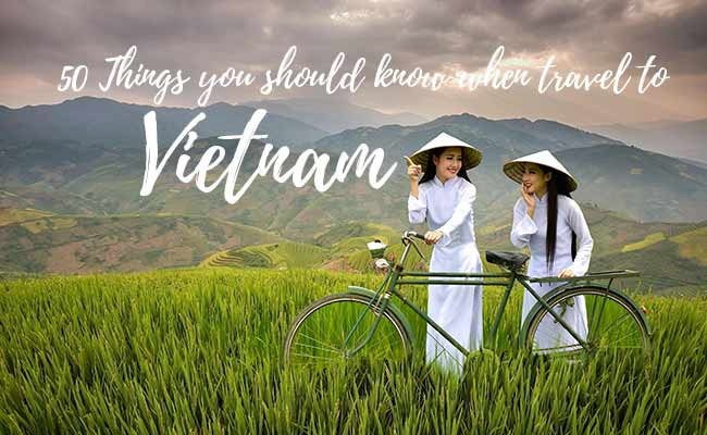 50 Things you should know when travel to Vietnam