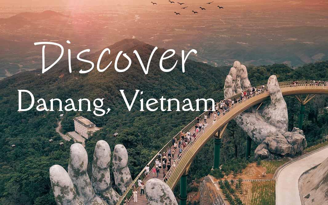 Discover Danang, Vietnam