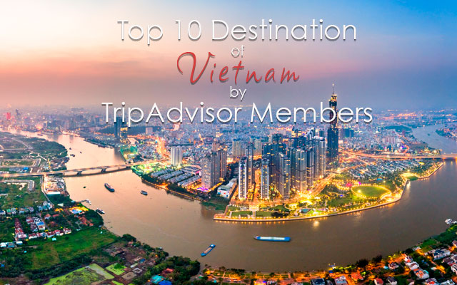 Top 10 Destination of Vietnam by TripAdvisor Members