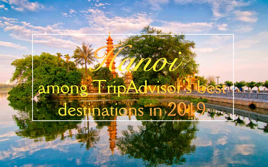 Hanoi among TripAdvisor's best destinations in 2019